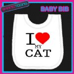 I LOVE HEART MY CAT WHITE BABY BIB EMBROIDERED
